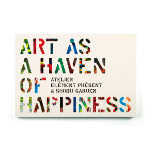 ART AS A HAVEN OF HAPPINESS